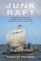 Junk Raft: An Ocean Voyage and a Rising Tide…