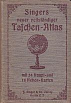 Singer's neuer vollständiger Taschen-Atlas…