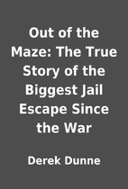 Out of the Maze: The True Story of the…