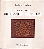 Traditional Bhutanese Textiles by Barbara S.…