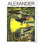 John Alexander: Recent Work 1987 by John…