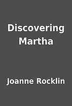 Discovering Martha by Joanne Rocklin