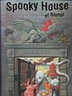 Spooky House of Horror by Ron Van der Meer