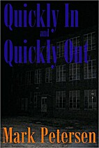 Quickly In and Quickly Out by Mark Petersen