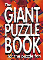 The Giant Puzzle Book : for the puzzle fan…