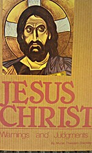 Jesus Christ - Warnings and Judgments by…