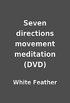 Seven directions movement meditation (DVD)…