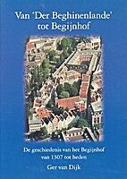 Van 'Der Beghinenlande tot Begijnhof by Ger…
