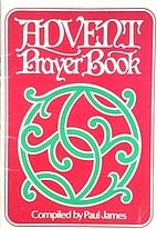 Advent Prayer Book by Paul James
