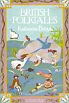 British folktales by Katharine Mary Briggs