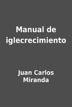 Manual de iglecrecimiento by Juan Carlos…