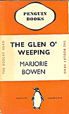 The glen o' weeping by Marjorie Bowen