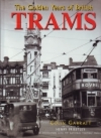 The Golden Years of British Trams by Colin…