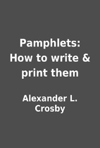 Pamphlets: How to write & print them by…