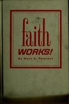 Faith Works! (1963 Tan Hardcover Printing,…