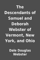 The Descendants of Samuel and Deborah…