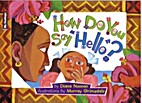 How do you say hello? by Diana Noonan