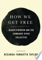 How We Get Free: Black Feminism and the…