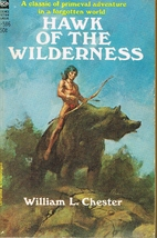 Hawk of the wilderness by William L. Chester
