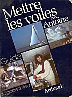 Mettre les voiles avec Antoine by Antoine