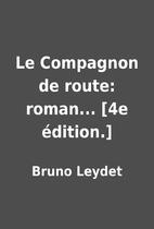 Le Compagnon de route: roman... [4e…