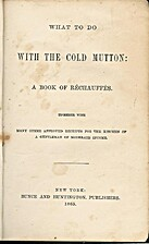 What to Do With the Cold Mutton: A Book of…