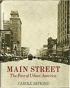 Main Street Face of Urban America by Carole…