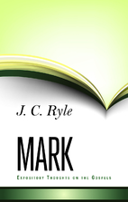 Expository Thoughts on the Gospels: Mark by…