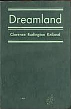 Dreamland by Clarence Budington Kelland