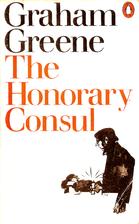 The Honorary Consul by Graham Greene