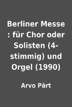Berliner Messe : für Chor oder Solisten…