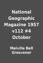 National Geographic Magazine 1957 v112 #4…