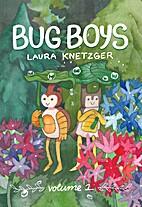 Bug Boys vol. 1 by Laura Knetzger