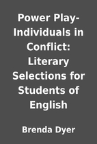 Power Play-Individuals in Conflict: Literary…