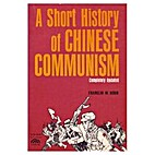 Short History of Chinese Communism by…