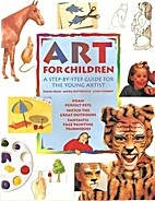 Art for children: A step-by-step guide for…