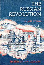 The Russian Revolution by Daniel Brower