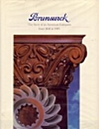 BRUNSWICK The Story of An American Comapny,…