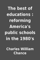The best of educations : reforming America's…