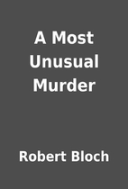 A Most Unusual Murder by Robert Bloch