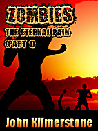 Zombies - The Eternal Pain (Part 1) by John…