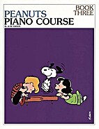 The Peanuts Piano Course, Book 3 by June…