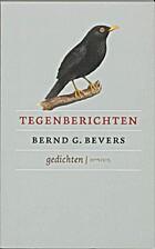 Tegenberichten : gedichten by Bernd G.…