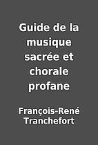 Guide de la musique sacrée et chorale…
