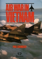 Air War in Vietnam by Phil Chinnery