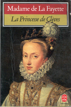 The Princesse de Cleves by Madame de La…