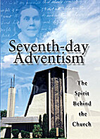 Seventh-day Adventism: The Spirit Behind the…