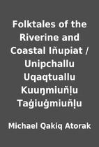 Folktales of the Riverine and Coastal…