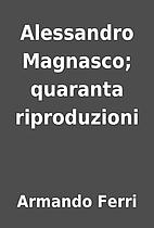 Alessandro Magnasco; quaranta riproduzioni…