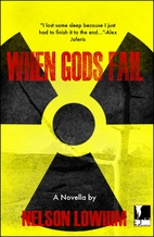 When Gods Fail by Nelson Lowhim